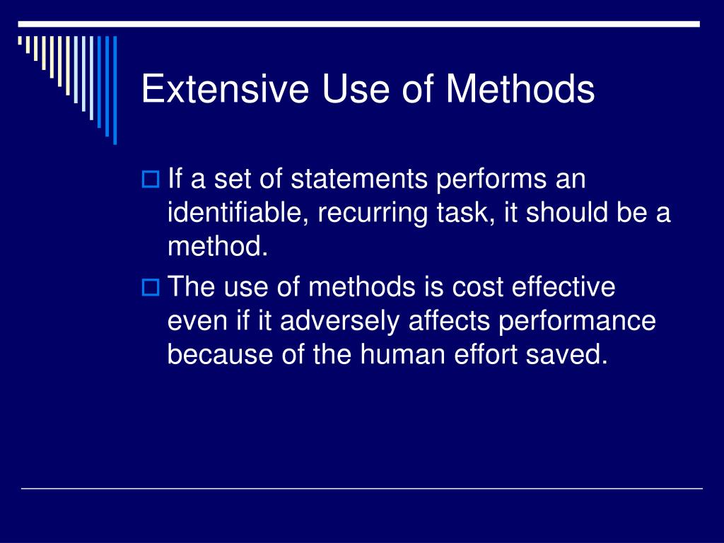Extensive Use of Methods