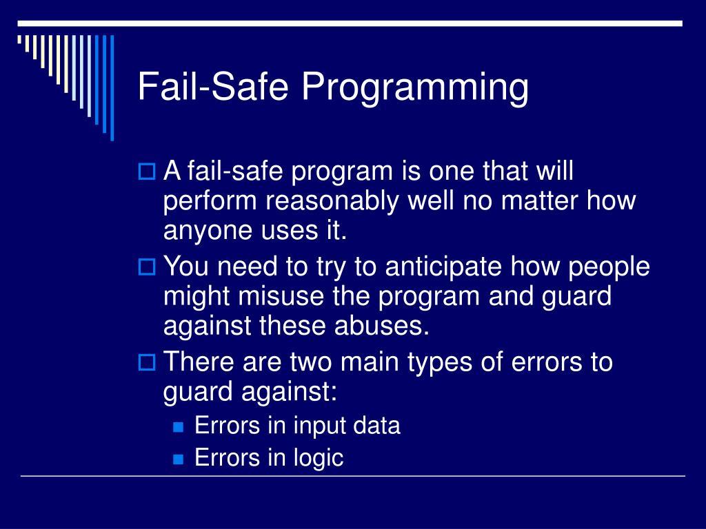 Fail-Safe Programming