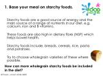 1 base your meal on starchy foods