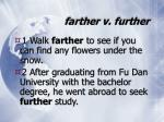 farther v further