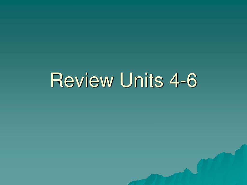 review units 4 6 l.