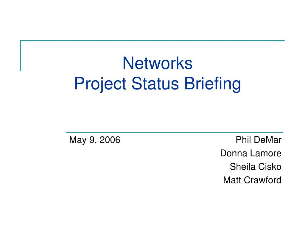 networks project status briefing l.