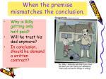 when the premise mismatches the conclusion