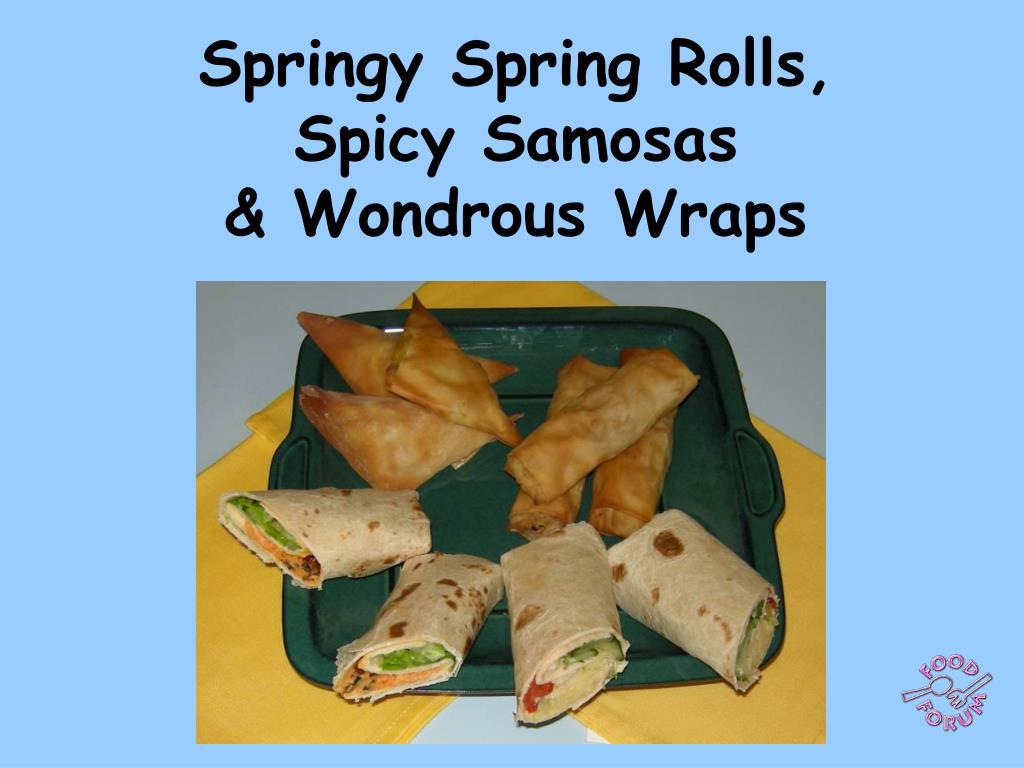 springy spring rolls spicy samosas wondrous wraps l.