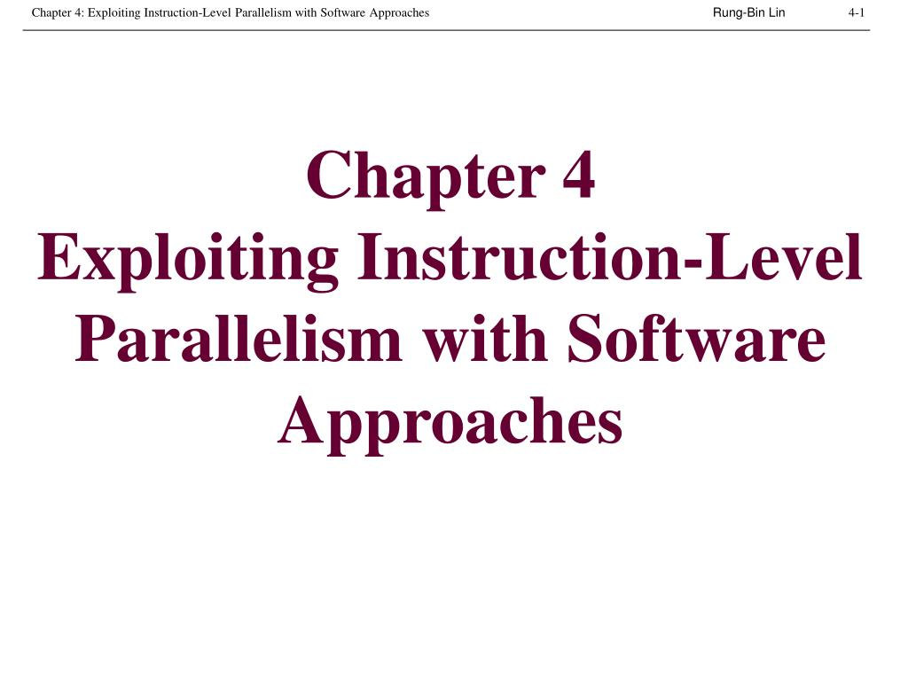 chapter 4 exploiting instruction level parallelism with software approaches l.