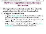 hardware support for memory reference speculation