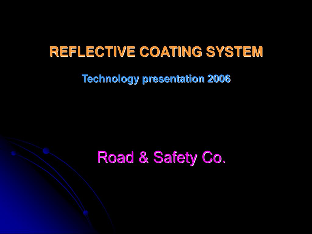 reflective coating system technology presentation 2006 l.