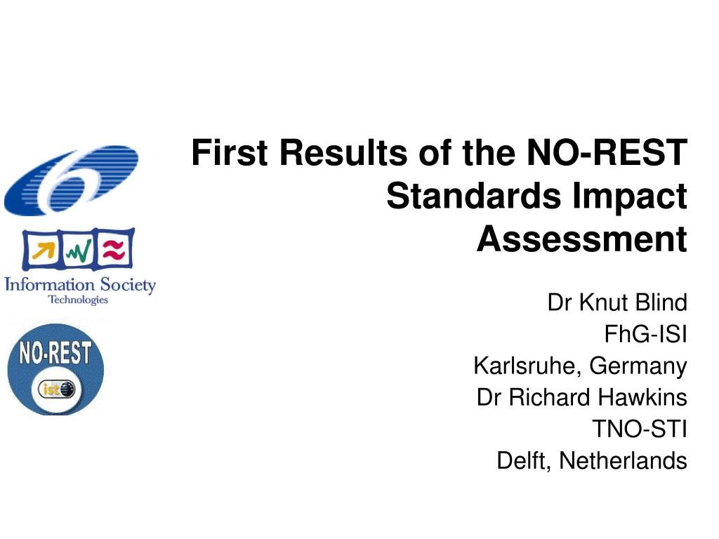 first results of the no rest standards impact assessment l.