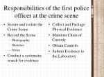 responsibilities of the first police officer at the crime scene