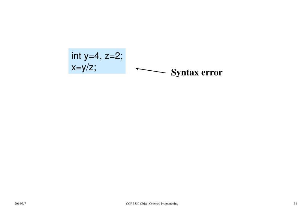 int y=4, z=2;