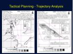tactical planning trajectory analysis
