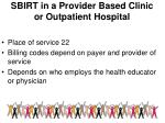 sbirt in a provider based clinic or outpatient hospital