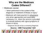 why are the medicare codes different13