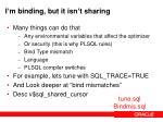 i m binding but it isn t sharing