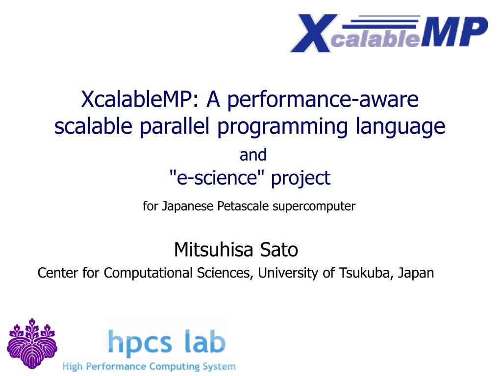 xcalablemp a performance aware scalable parallel programming language and e science project l.