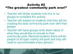 activity 2 the greatest community park ever