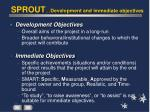 sprout development and immediate objectives