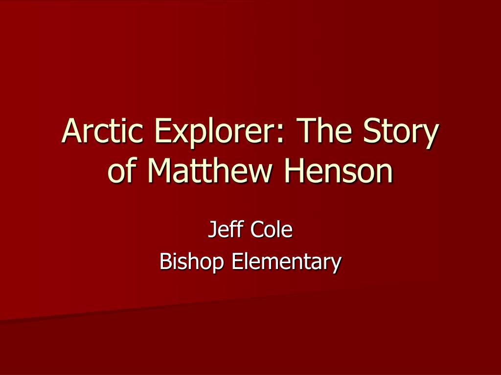 arctic explorer the story of matthew henson l.