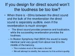 if you design for direct sound won t the loudness be too low