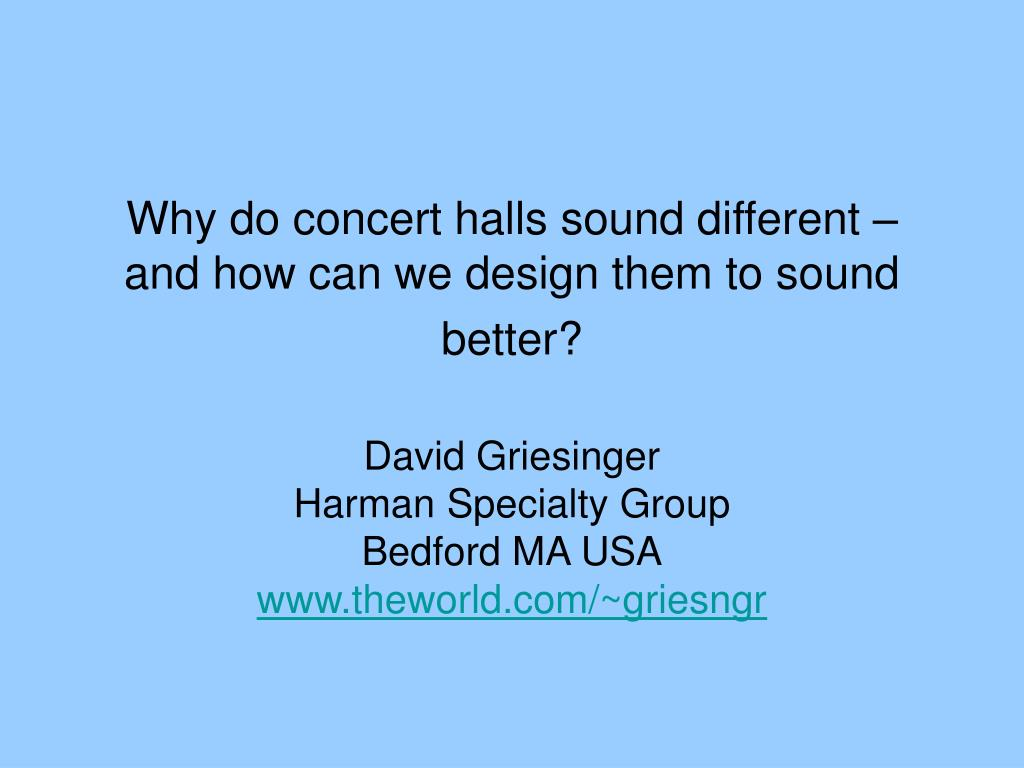 why do concert halls sound different and how can we design them to sound better l.