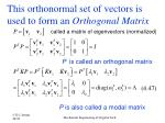 this orthonormal set of vectors is used to form an orthogonal matrix