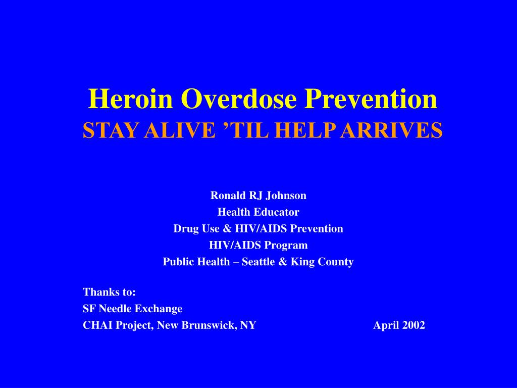 heroin overdose prevention stay alive til help arrives l.