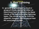 5 heat lightning