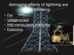 damaging effects of lightning are the following