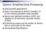 sphere simplified data processing