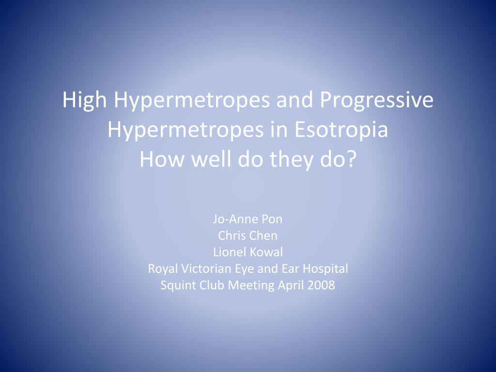 high hypermetropes and progressive hypermetropes in esotropia how well do they do l.