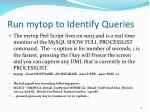 run mytop to identify queries