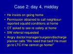 case 2 day 4 midday37