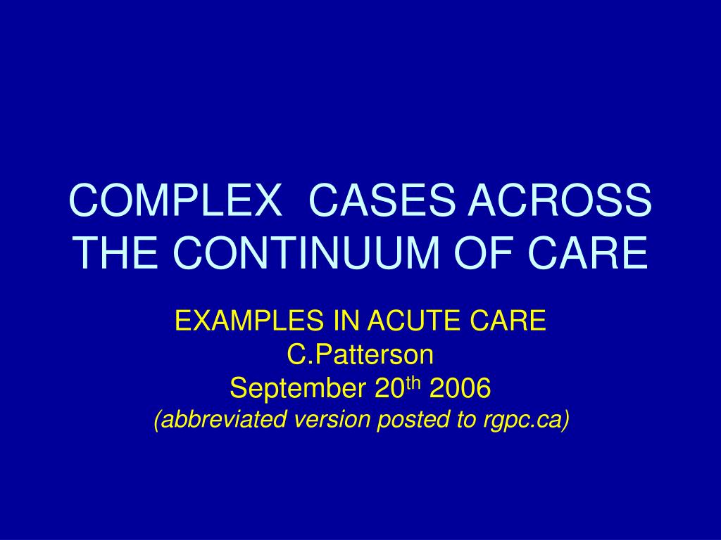 complex cases across the continuum of care l.