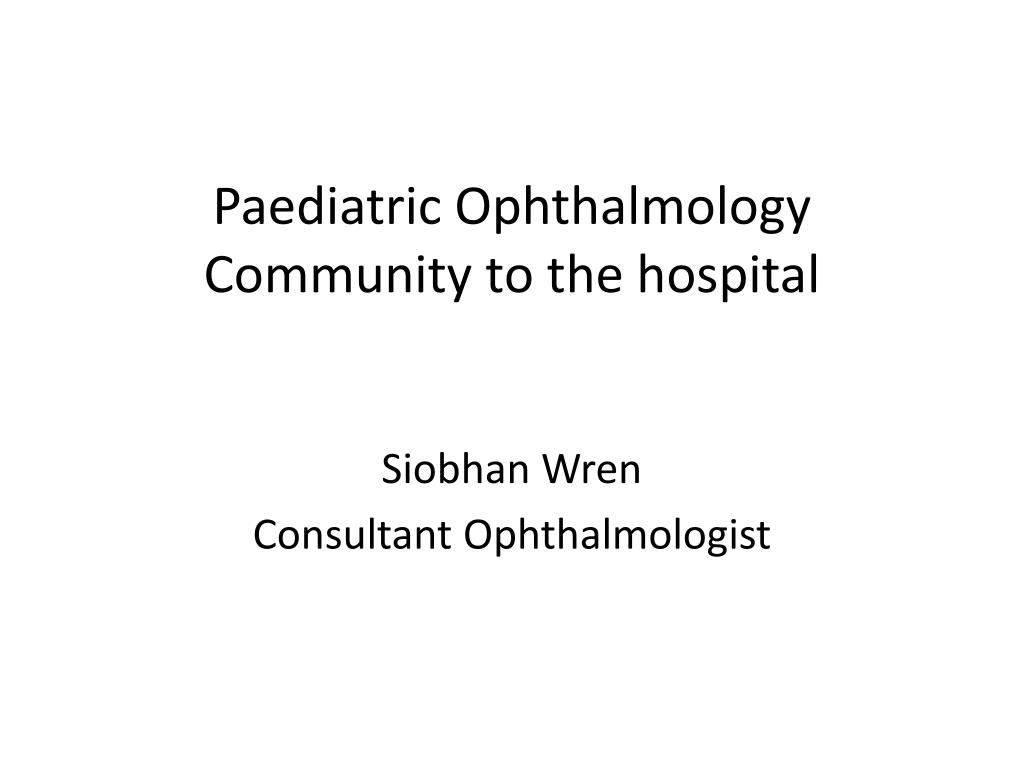 paediatric ophthalmology community to the hospital l.