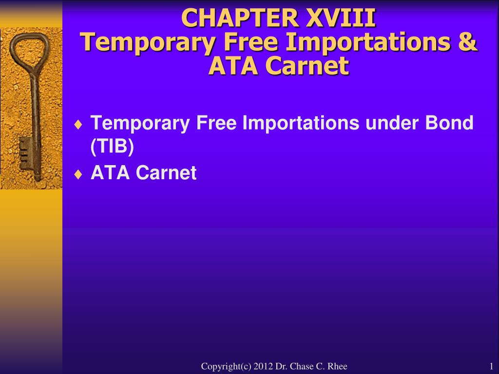 chapter xviii temporary free importations ata carnet l.