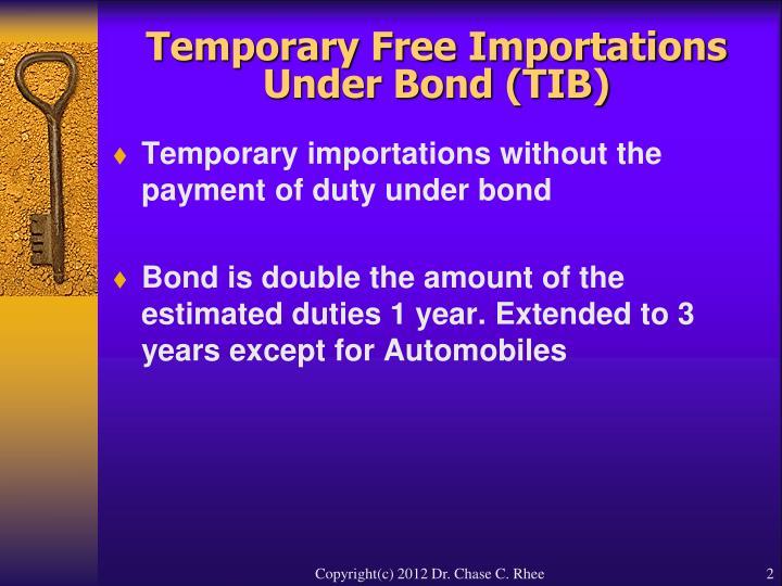 Temporary free importations under bond tib