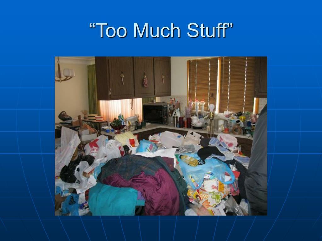 too much stuff l.