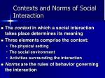 contexts and norms of social interaction