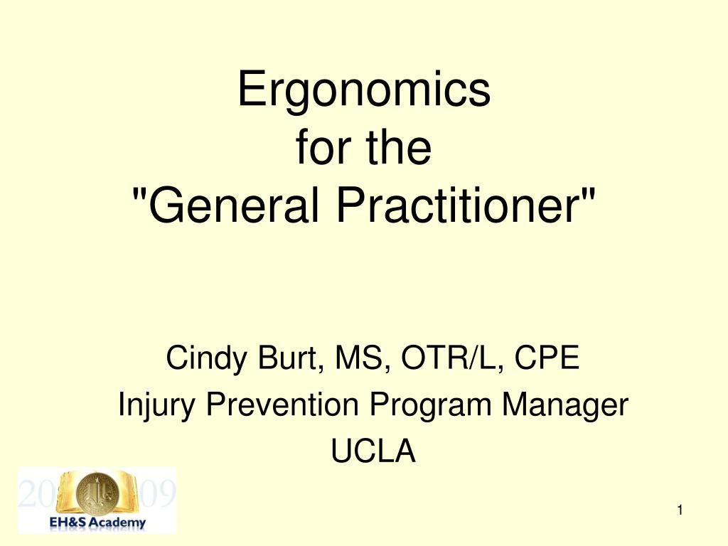 ergonomics for the general practitioner l.
