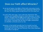 does our faith affect miracles