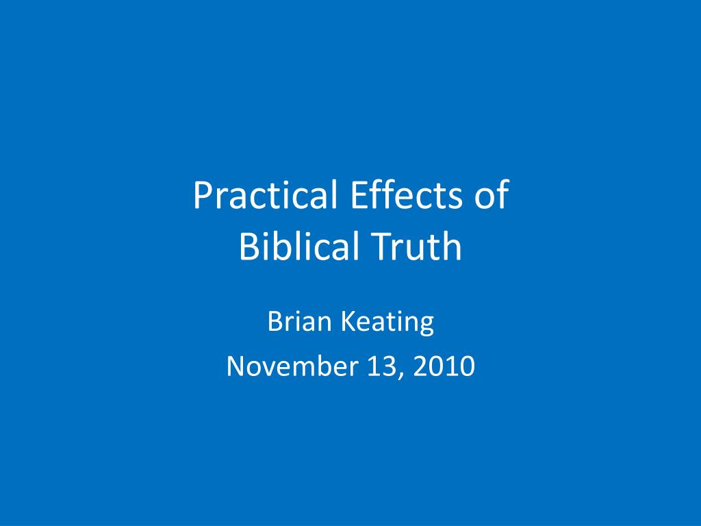 practical effects of biblical truth l.