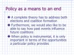policy as a means to an end18