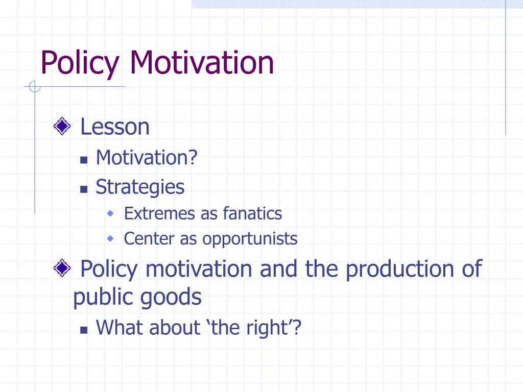 Policy Motivation