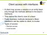 client access with interfaces