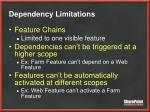 dependency limitations