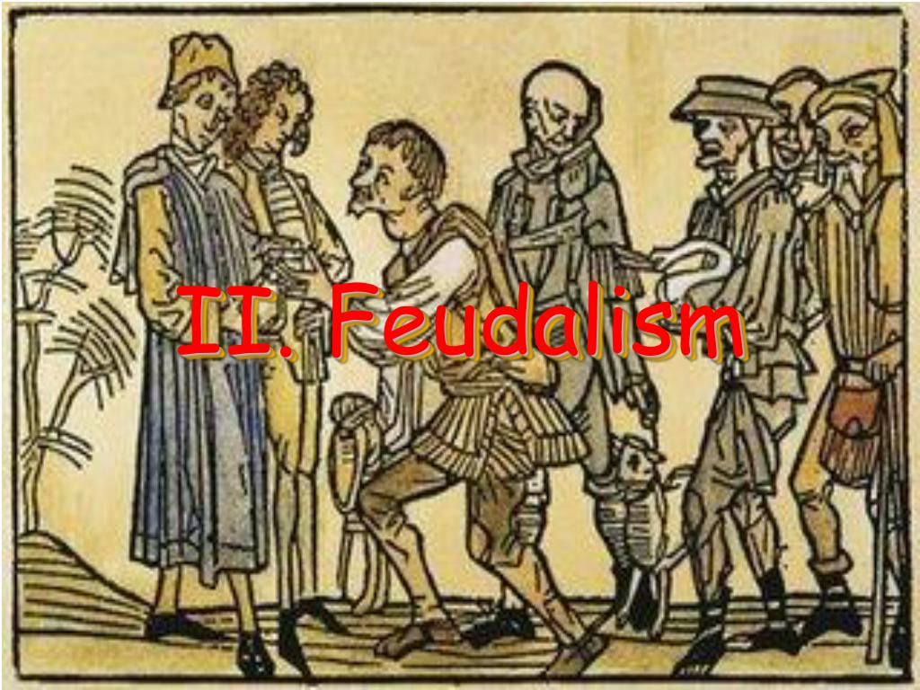 ii feudalism l.