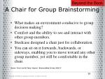 a chair for group brainstorming