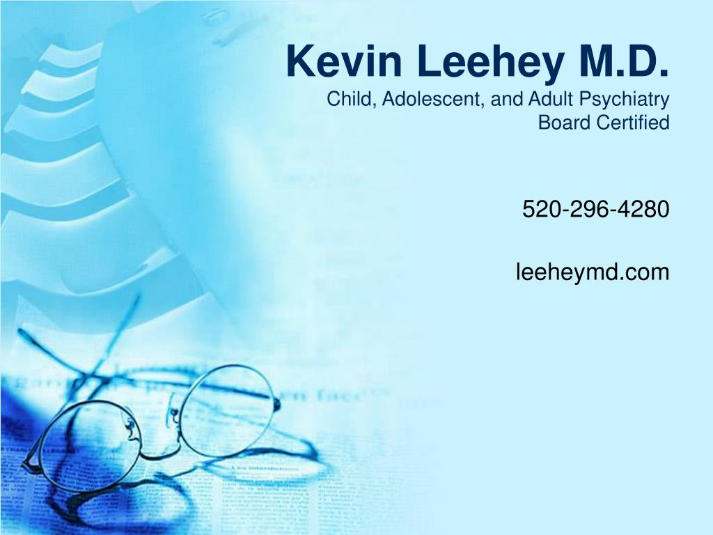 kevin leehey m d child adolescent and adult psychiatry board certified l.