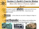 section 1 earth s crust in motion how do stress forces affect rock
