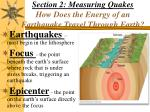 section 2 measuring quakes how does the energy of an earthquake travel through earth
